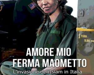 """""""Amore mio ferma Maometto"""", romanzo fantapolitico sull'invasione islamica in Italia"""